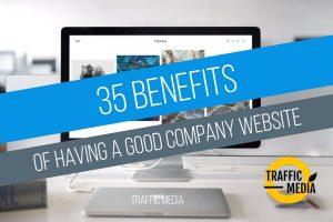 35 Benefits of Having a Good Company Website